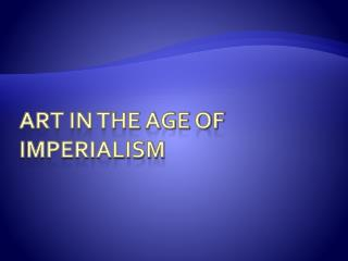 Art in the Age of Imperialism