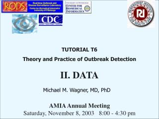 TUTORIAL T6 Theory and Practice of Outbreak Detection