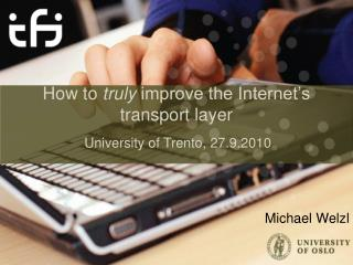 How to truly improve the Internet's transport layer