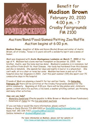 Benefit for  Madison Brown February 20, 2010 4:00 p.m. - ? Crosby Fairgrounds FM 2100
