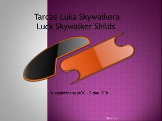 Tarcze Luka  Skywalkera Luck Skywalker Shilds