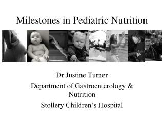 Milestones in Pediatric Nutrition