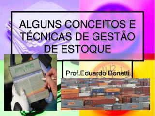 ALGUNS CONCEITOS E TÉCNICAS DE GESTÃO DE ESTOQUE