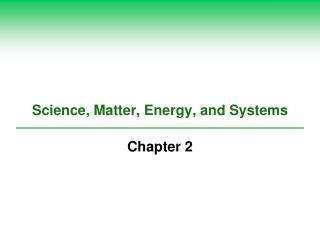 Science, Matter, Energy, and Systems