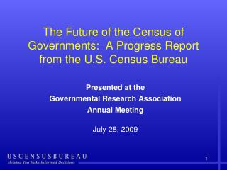 The Future of the Census of Governments:  A Progress Report from the U.S. Census Bureau