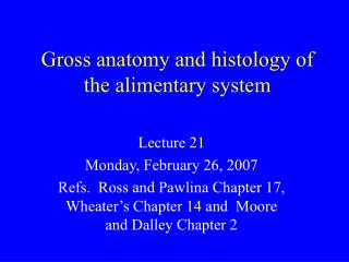 Gross anatomy and histology of the alimentary system