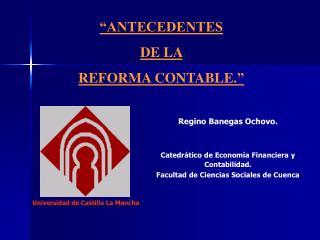 """""""ANTECEDENTES  DE LA  REFORMA CONTABLE . """""""