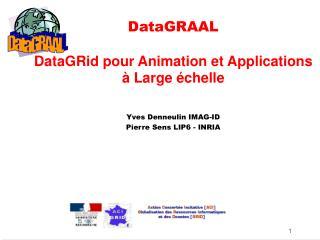 DataGRAAL DataGRid pour Animation et Applications à Large échelle
