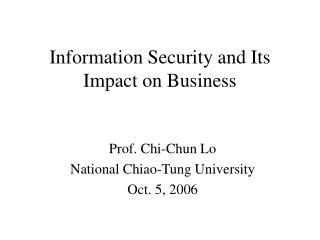 Information Security and Its  Impact on Business
