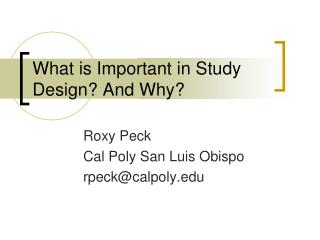 What is Important in Study Design? And Why?