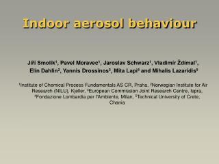 Indoor aerosol behaviour