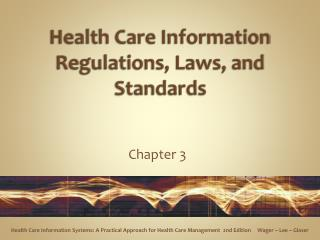 Health Care Information Regulations, Laws, and Standards