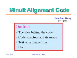 Outline The idea behind the code Code structure and its usage Test on a magnet run Plan