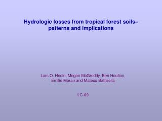 Hydrologic losses from tropical forest soils– patterns and implications