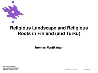 Religious Landscape and Religious Roots in Finland (and Turku)