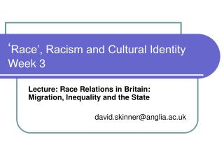 ' Race', Racism and Cultural Identity Week 3