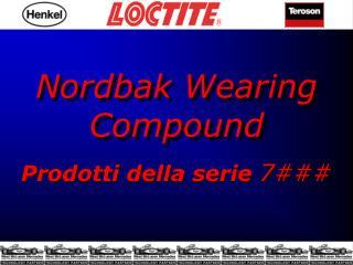 Nordbak Wearing Compound