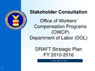 Stakeholder Consultation Office of Workers' Compensation Programs (OWCP) Department of Labor (DOL)