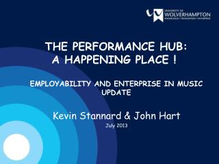 THE PERFORMANCE HUB: A HAPPENING PLACE ! EMPLOYABILITY AND ENTERPRISE IN MUSIC UPDATE