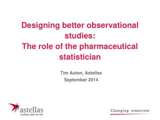 Designing better observational studies: The role of the pharmaceutical statistician