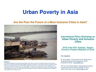 Urban Poverty in Asia Are the Poor the Future of a More Inclusive Cities in Asia?