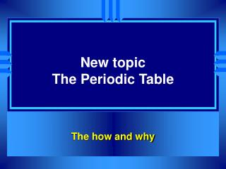 New topic The Periodic Table
