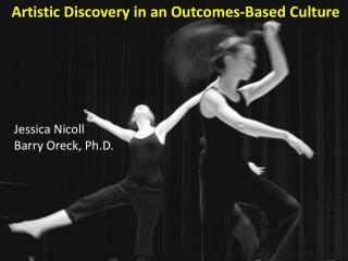 Artistic Discovery in an Outcomes-Based Culture