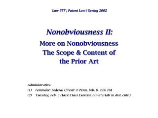 Nonobviousness II: More on Nonobviousness The Scope & Content of the Prior Art
