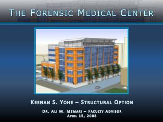The Forensic Medical Center