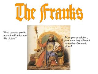 What can you predict about the Franks from this picture?
