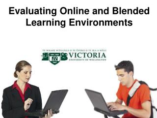 Evaluating Online and Blended Learning Environments