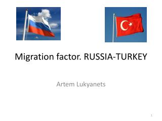 Migration factor. RUSSIA-TURKEY