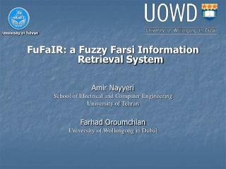 FuFaIR: a Fuzzy Farsi Information Retrieval System Amir Nayyeri School of Electrical and Computer Engineering University