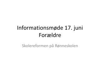 Informationsmøde 17. juni Forældre