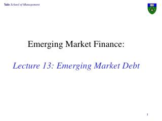 Emerging Market Finance: Lecture 13: Emerging Market Debt