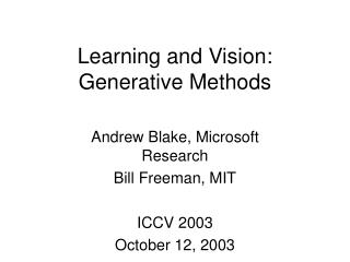 Learning and Vision:  Generative Methods
