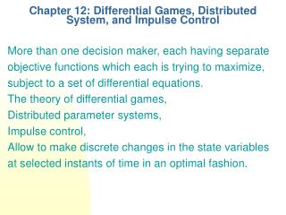 Chapter 12: Differential Games, Distributed System, and Impulse Control
