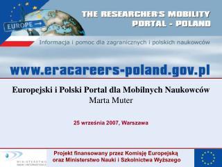 Europejski i Polski Portal dla Mobilnych Naukowców Marta Muter 25 września 2007, Warszawa