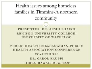 Health issues among homeless families in Timmins-A northern community