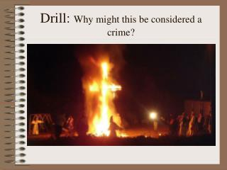 Drill:  Why might this be considered a crime?