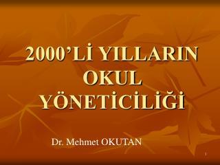 2000'Lİ YILLARIN OKUL YÖNETİCİLİĞİ