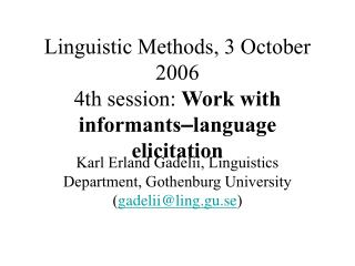 Linguistic Methods, 3 October 2006 4th session: Work with informants language elicitation