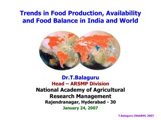 Trends in Food Production, Availability and Food Balance in India and World