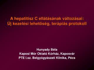 Hunyady B éla Kaposi Mór Oktató Kórház, Kaposvár PTE I.sz. Belgyógyászati Klinika, Pécs