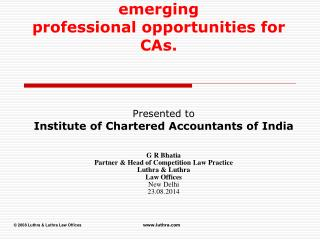 Competition Law in India-Latest Developments and emerging  professional opportunities for CAs.
