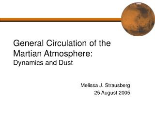 General Circulation of the Martian Atmosphere: Dynamics and Dust