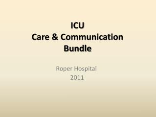ICU  Care & Communication  Bundle
