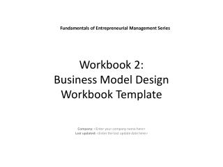 Workbook 2:  Business Model Design Workbook Template
