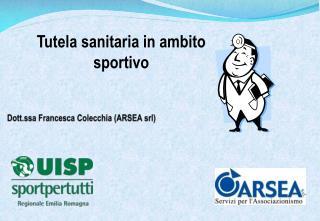 Dott.ssa Francesca Colecchia (ARSEA srl)