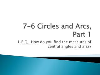 7-6 Circles and Arcs, Part 1